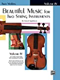 Beautiful Music for Two String Instruments: Two Violins, Vol. 4