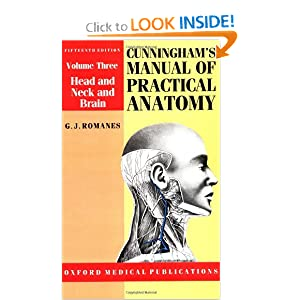 Cunningham's Manual of Practical Anatomy: Volume III: Head, Neck and Brain (Oxford Medical Publications) G. J. Romanes