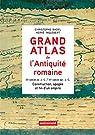 Grand Atlas de l'Antiquite Romaine par Badel