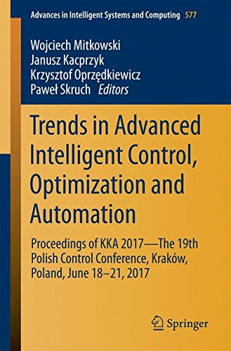 Trends in Advanced Intelligent Control, Optimization and Automation: Proceedings of KKA 2017_The 19th Polish Control Conference, Krakow, Poland, June ... in Intelligent Systems and Computing (Tapa Blanda)