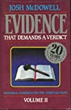 More evidence that demands a verdict: Historical evidences for the Christian Scriptures (0918956730) by Josh McDowell