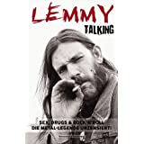 "Lemmy - Talking: Sex, Drugs & Rock'n'Roll. Die Metal-Legende unzensiert!von ""Harry Shaw"""