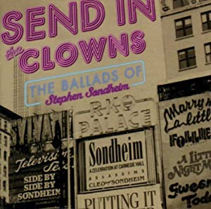 Send in the Clowns: Ballads of Stephen Sondheim