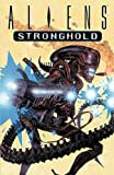 Aliens: Stronghold (1569711542) by Arcudi, John