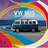 VW Bus: Road to Freedom by Ear Books (1-Mar-2015) Hardcover