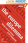 The Europe Dilemma: Britain and the D...