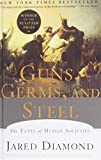 Guns, Germs, and Steel: The Fates of Human Societies (1439560498) by Diamond, Jared