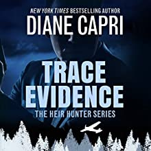 Trace Evidence: Heir Hunter, Book 2 Audiobook by Diane Capri Narrated by Eric G. Dove