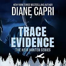 Trace Evidence: Heir Hunter, Book 2 | Livre audio Auteur(s) : Diane Capri Narrateur(s) : Eric G. Dove