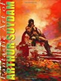 The Fantastic Art Of Arthur Suydam