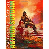 "The Fantastic Art of Arthur Suydam: Celebration of an American Maverickvon ""J. David Spurlock"""