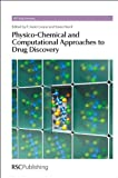img - for Physico-Chemical and Computational Approaches to Drug Discovery (RSC Drug Discovery) book / textbook / text book