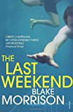 Last Weekend (009954234X) by Morrison, Blake