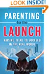 Parenting for the Launch: Raising Tee...