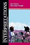 "Alice Walker's the ""Color Purple"" (Modern Critical Interpretations)"