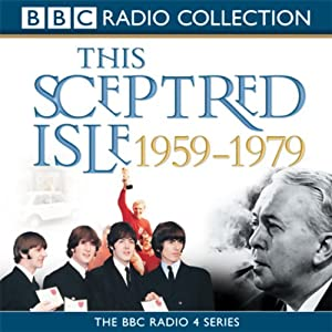 This Sceptred Isle: The Twentieth Century, Volume 4, 1959-1979 | [Christopher Lee]