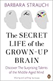 img - for Secret Life of the Grown-Up Brain: The Surprising Talents of the Middle-Aged Mind book / textbook / text book