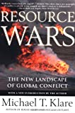 Resource Wars: The New Landscape of Global Conflict With a New Introduction by the Author (0805055762) by Michael T. Klare
