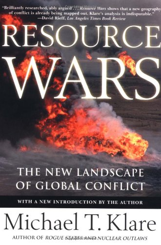 Resource Wars: The New Landscape of Global Conflict With...