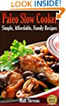 Paleo Slow Cooker: Simple, Affordable...