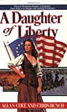 A Daughter of Liberty (The Shannon Family Saga, Bk. 1) (0345362292) by Cole, Allan