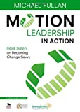 img - for Motion Leadership in Action: More Skinny on Becoming Change Savvy by Fullan, Michael Published by Corwin (2012) Paperback book / textbook / text book