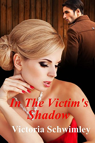 Book: In The Victim's Shadow by Victoria Schwimley