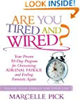 Are you Tired and Wired? Your Proven...