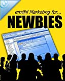 Em@il Marketing for NEWBIES - New Century Edition with DirectLink Technology