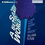 A Better World: The Brilliance Saga, Book 2 | Marcus Sakey