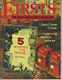 img - for Firsts: The Book Collector's Magazine (November 2010) the Meanest Streets: Dennis Lehane's Boston; Hard Cases in Soft Covers: Charles Ardai and Max Phillips; Hard Case Crime: A Checklist; First in Film 2009 (Vol. 20, No.9) book / textbook / text book