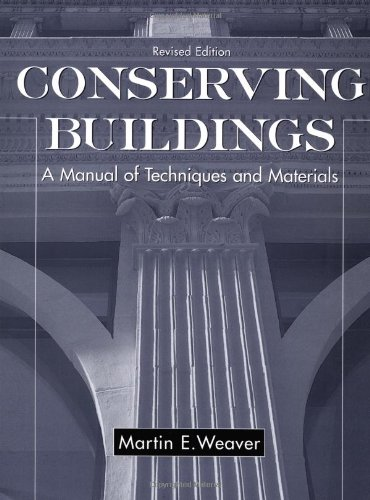Conserving Buildings: Guide to Techniques and Materials,...