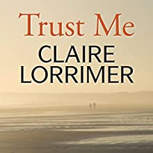 Trust Me Audiobook by Claire Lorrimer Narrated by Julie Teal
