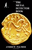 img - for The Metal Detector Book: A Guide to Treasure Hunting book / textbook / text book
