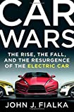 Car Wars: The Rise, the Fall, and the Resurgence of the Electric Car