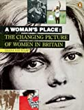 A Woman's Place: The Changing Picture of Women in Britain (0140086099) by Souhami, Diana