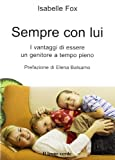 img - for Sempre con lui. I vantaggi di essere un genitore a tempo pieno book / textbook / text book
