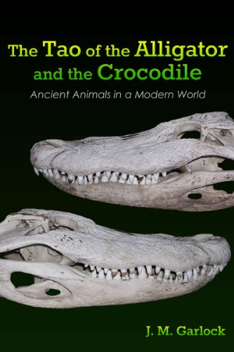 J.M. Garlock - The Tao of The Alligator and the Crocodile