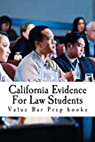 California Evidence For Law Students: (e book)