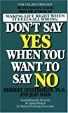 img - for Don't Say Yes When You Want to Say No: Making Life Right When It Feels All Wrong by Herbert Fensterheim, Jean Baer (1975) Mass Market Paperback book / textbook / text book