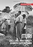 img - for Ituri: Gold, land, and ethnicity in north-eastern Congo (Usalama Project) book / textbook / text book
