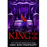 KING FOR A DAY (The King Trilogy Book 2) ~ Mimi Jean Pamfiloff