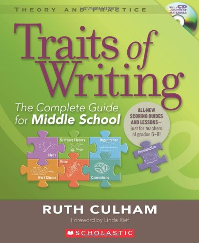 Traits of Writing: The Complete Guide for Middle School...