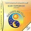 Das Gesetz der Fülle (Tepperwein Kosmothek) Hörbuch von Kurt Tepperwein Gesprochen von: Kurt Tepperwein