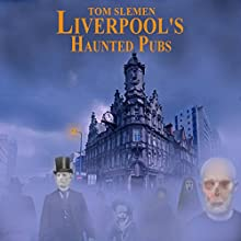 Liverpool's Haunted Pubs 1 Audiobook by Tom Slemen Narrated by Norman Gilligan