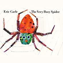 The Very Busy Spider (       UNABRIDGED) by Eric Carle Narrated by Mike Ferreri