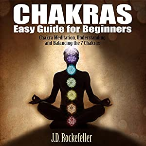 Chakras Easy Guide for Beginners Audiobook