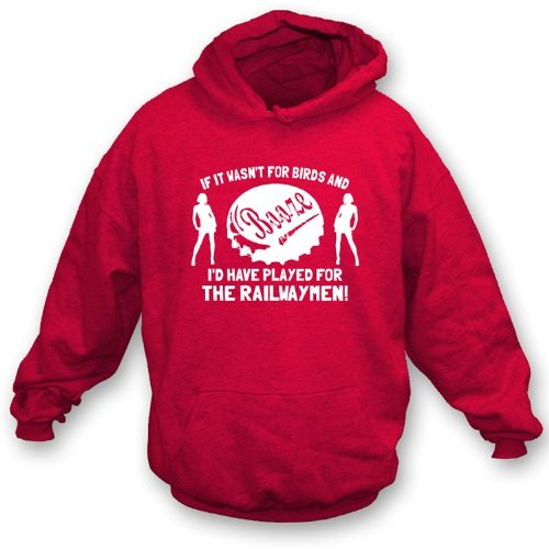 PunkFootball If it wasn't for Birds and Booze ... The Railway Men Hooded Sweatshirt Medium, Color Red