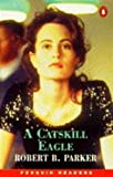 Catskill Eagle (Penguin Readers (Graded Readers)) (0140815740) by Parker, Robert B.