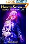 Haunted Savannah: America's Most Spec...